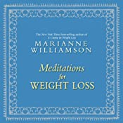 Meditations for Weight Loss | [Marianne Williamson]