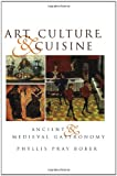 Art Culture and Cuisine (0226062546) by Bober, Phyllis Pray