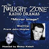 img - for Mirror Image: The Twilight Zone Radio Dramas book / textbook / text book
