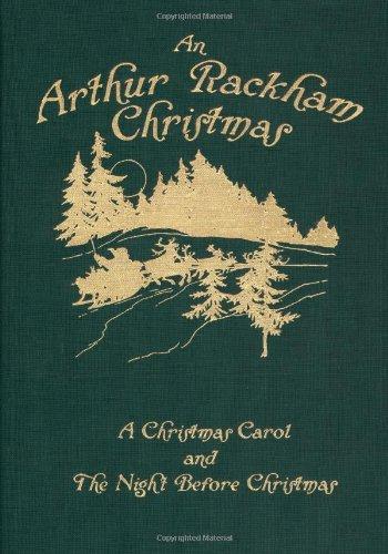 An Arthur Rackham Christmas: A Christmas Carol and The Night Before Christmas (Calla Editions)