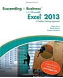 Succeeding in Business with Microsoft Excel 2013: A Problem-Solving Approach (New Perspectives)