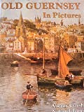 img - for Old Guernsey in Pictures by Victor Coysh (1989-01-01) book / textbook / text book