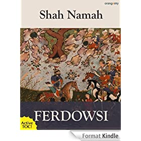 The Shah Namah: The Epic of Kings (with Active TOC) (English Edition)