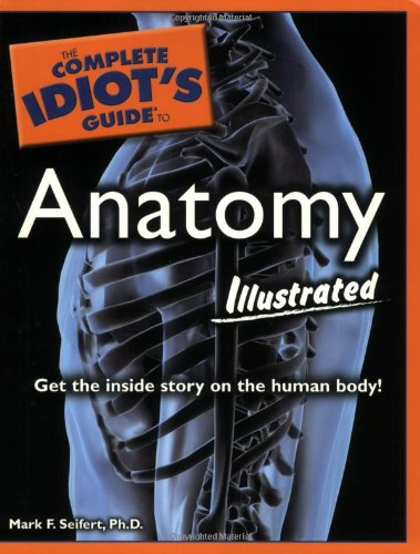 The Complete Idiot'S Guide To Anatomy Illustrated