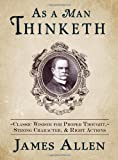 img - for As a Man Thinketh: Classic Wisdom for Proper Thought, Strong Character, & Right Actions book / textbook / text book