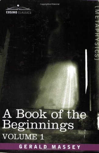 A Book of the Beginnings, Vol.1 (Cosimo Classics: Metaphysics)