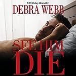 See Him Die | Debra Webb