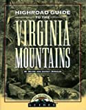 img - for Highroad Guide to the Virginia Mountains (Highroad Guides) book / textbook / text book