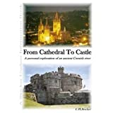 From Cathedral To Castle - A personal exploration of an ancient Cornish Riverby Clive Stocker