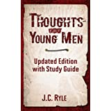 Thoughts for Young Men With Study Guide ~ J.C. Ryle