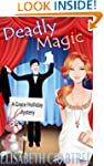 Deadly Magic (A Grace Holliday Cozy M...