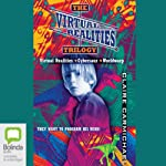 The Virtual Realities Trilogy: 'Virtual Realities' - 'Cybersaur' - 'Worldwarp' | Claire Carmichael