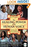 The Healing Power of the Human Voice: Mantras, Chants, and Seed Sounds for Health and Harmony