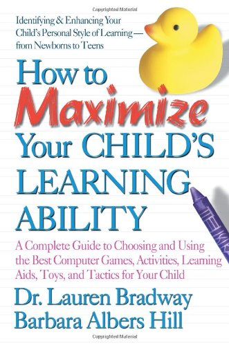 How To Maximize Your Child'S Learning Ability: A Complete Guide To Choosing And Using The Best Computer Games, front-21187