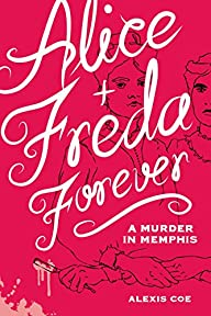 Alice + Freda Forever: A Murder in Me…