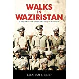Walks in Waziristan: A Young Officer&#39;s Guide to Dealing with Cock-Ups on the Front Line.by Graham F. Reed