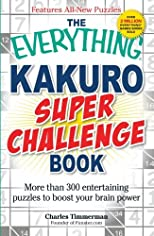 The Everything Kakuro Super Challenge Book