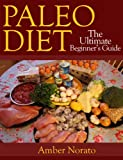 Paleo Diet: The Ultimate Beginners Guide