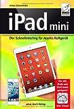 iPad mini - Der Schnelleinstieg für Apples Kultgerät - Für alle iPads und iPod touch geeignet; inkl. iCloud