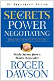 Secrets of Power Negotiating, 15th Anniversary Edition: Inside Secrets from a Master Negotiator by Roger Dawson