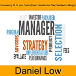 Considering All of Your Costs: Fixed, Variable, and the Contribution Margin | Daniel Low