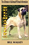 img - for Bullmastiff III: The Ultimate in Bullmastiff Breed Information (Volume 3) by Mr Bill Walkey (2012-04-29) book / textbook / text book