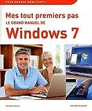 echange, troc Servane HEUDIARD - Mes tout premiers pas - Le grand manuel de Windows 7, 2e