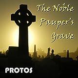 Noble Pauper's Grave by Protos (2013-08-02)