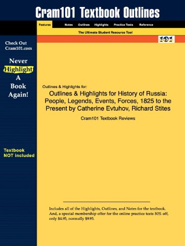 Outlines & Highlights for History of Russia: People, Legends, Events, Forces, 1825 to the Present by Catherine Evtuh