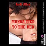 Manda Tied to the Bed: An Erotic Romance Story of Bondage (Vacation in Aruba) | Andi Allyn
