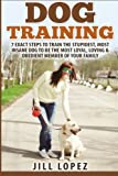 img - for Dog Training: 7 EXACT Steps to Train the Stupidest, Most Insane Dog to be the Most Loyal, Loving & Obedient Member of your Family (Dog Training, Dog Training Book, Puppy Training) (Volume 1) book / textbook / text book