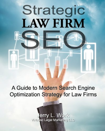 Strategic Law Firm Seo: A Guide To Modern Search Engine Optimization Strategy For Law Firms