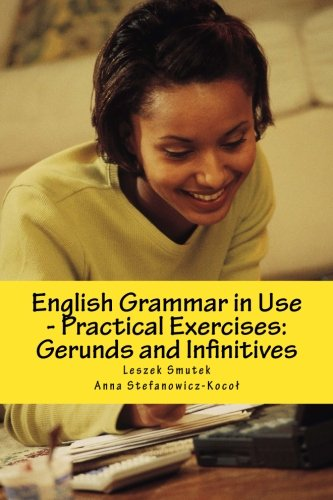 English Grammar in Use - Practical Exercises: Gerunds and Infinitives: Volume 4