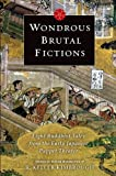 """R. Keller Kimbrough, """"Wondrous Brutal Fictions: Eight Buddhist Tales from the Early Japanese Puppet Theater"""" (Columbia UP, 2013)"""
