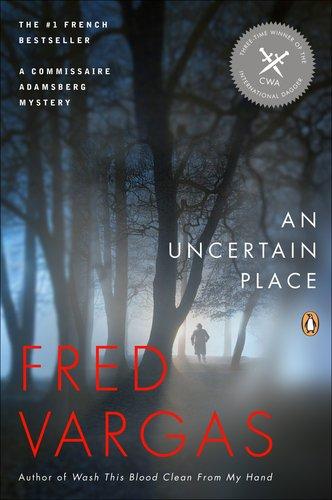 Image of An Uncertain Place: A Commissaire Adamsberg Mystery (Commissaire Adamsberg Mysteries)
