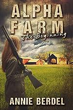 Alpha Farm: The Beginning (Prepper Chick Series Book 1)