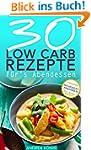Low Carb Di�t: 30 Low Carb Abendessen...
