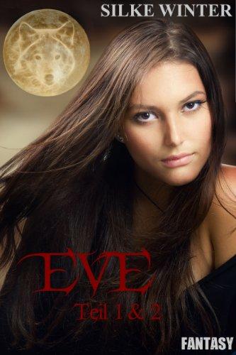 """Silke Winter - Eve: """"Das Erwachen"""" und """"Die Prophezeiung"""" (Bundle) (German Edition)"""