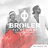 Broiler feat. Tish Hyman - Fly By Night