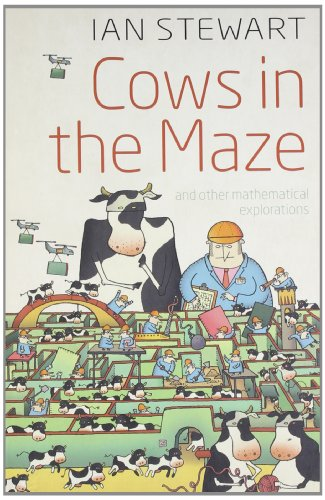 Ian Stewart - Cows in the Maze: And Other Mathematical Explorations
