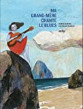 "Afficher ""Ma grand-mère chante le blues"""