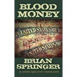 Blood Money (A Greg Kelton Thriller) ~ Brian Springer