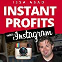 Issa Asad Instant Profits with Instagram: Build Your Brand, Explode Your Business (       UNABRIDGED) by Issa Asad Narrated by Jeff Augustine