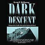 Dark Descent | Kevin F. McMurray