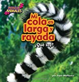 img - for Mi cola es larga y rayada / My Tail is long and Striped (Pistas De Animales) (Spanish Edition) book / textbook / text book