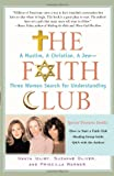 img - for The Faith Club: A Muslim, A Christian, A Jew-- Three Women Search for Understanding book / textbook / text book
