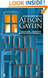 You Kill Me (Signet Novel)