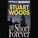 The Short Forever: A Stone Barrington Novel (       UNABRIDGED) by Stuart Woods Narrated by Robert Lawrence
