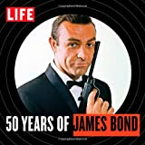 LIFE 50 Years of James Bondby The Editors of LIFE Books