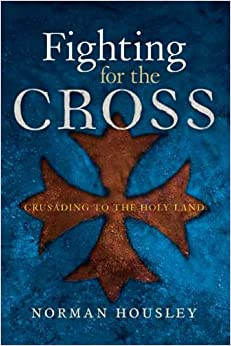 fighting for the cross crusading to the holy land norman housley 9780300118889 books. Black Bedroom Furniture Sets. Home Design Ideas